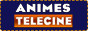 Animes Telecine - O melhor dos Animes chega primeiro aqui!