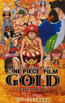 One Piece Film: Gold Episode 0 – 711 ver.